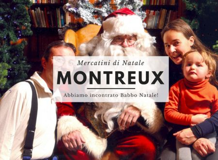 Mercatini di Natale di Montreux in camper – Casa di Babbo Natale, Castello di Chillon e molto altro – Parte II